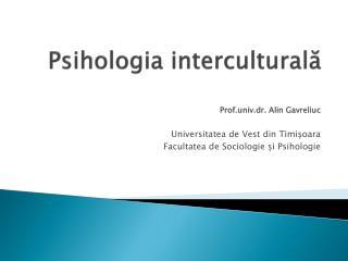 Psihologia  intercultural ă