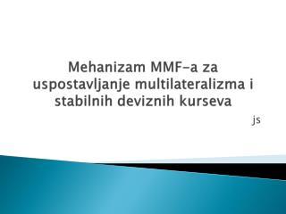 Mehanizam MMF-a za uspostavljanje multilateralizma i stabilnih deviznih kurseva
