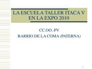 LA ESCUELA TALLER ITACA V EN LA EXPO 2010