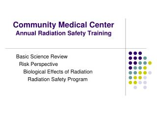 Community Medical Center Annual Radiation Safety Training