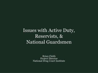 Issues with Active Duty,  Reservists, &  National Guardsmen