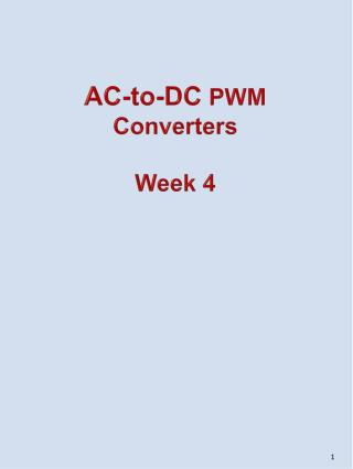 AC-to-DC PWM  Converters Week 4