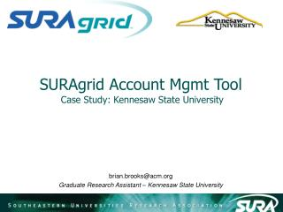 SURAgrid Account Mgmt Tool  Case Study: Kennesaw State University