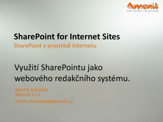 SharePoint for  Inte r net Sites  SharePoint  v prostředí Internetu