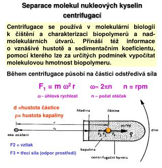 S eparace molekul  n ukleov�ch  k yselin centrifugac�