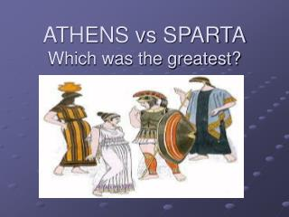 ATHENS vs SPARTA Which was the greatest?