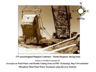 October 17-18 2002 in Lakeland, FL Excerpts on Pond Water and Double Liming from an IMC Technology Dep t Presentation: