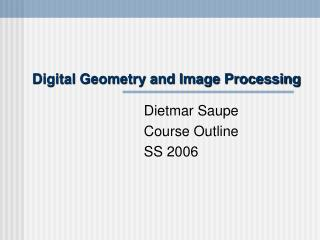 Digital Geometry and Image Processing