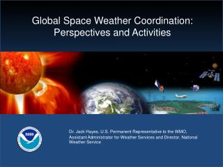 Global Space Weather Coordination: Perspectives and Activities