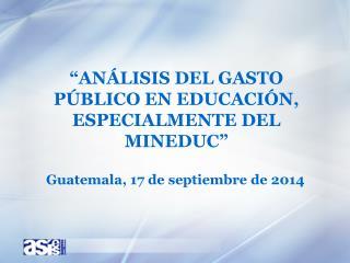 """""""Análisis del gasto público en educación, especialmente del  mineduc """""""