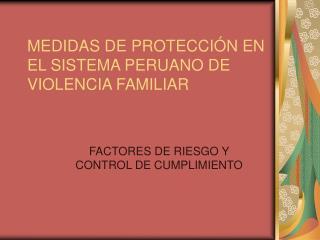 MEDIDAS DE PROTECCIÓN EN EL SISTEMA PERUANO DE VIOLENCIA FAMILIAR