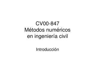 CV00-847  M étodos numéricos  en ingeniería civil