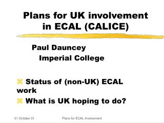 Plans for UK involvement in ECAL (CALICE)