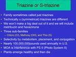 Triazine or S-triazine