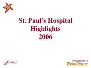 St. Paul's Hospital  Highlights 2006
