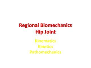 Regional Biomechanics Hip Joint