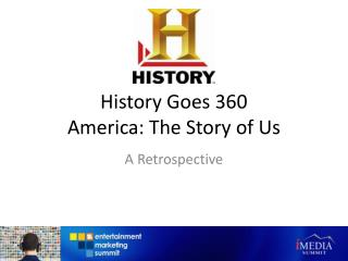 History Goes 360 America: The Story of Us
