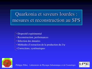 Quarkonia et saveurs lourdes : mesures et reconstruction au SPS
