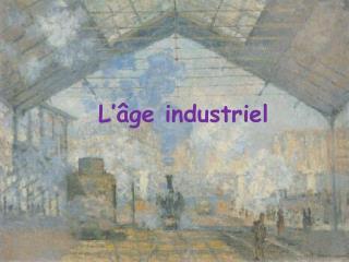 L��ge industriel