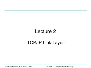 Lecture 2 TCP/IP Link Layer