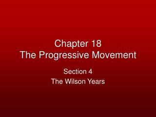 Chapter 18 The Progressive Movement