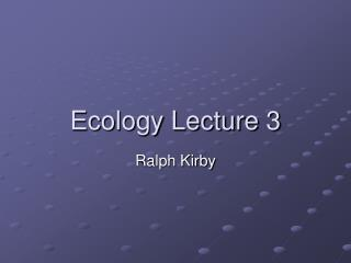 Ecology Lecture 3