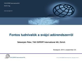 Fontos tudnivalók  a  svájci adórendszerröl