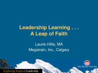 Leadership Learning . . . A Leap of Faith