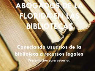 Abogados  De LA FLORIDA en LAS  Bibliotecas