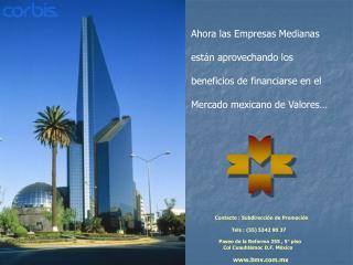 Ahora las Empresas Medianas  est n aprovechando los  beneficios de financiarse en el   Mercado mexicano de Valores