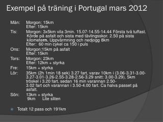 Exempel på träning i Portugal mars 2012