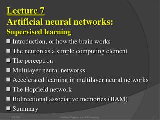 Lecture 7                                Artificial neural networks:  Supervised learning