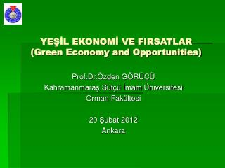 YEŞİL EKONOMİ VE FIRSATLAR (Green Economy and Opportunities)