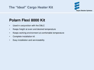 Polarn Flexi 8000 Kit Used in conjunction with the D8LC