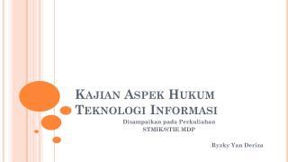 Kajian  Aspek Hukum Teknologi Informasi