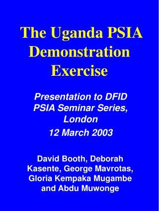The Uganda PSIA Demonstration Exercise