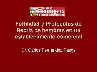 Fertilidad y Protocolos de Recría de hembras en un establecimiento comercial