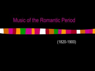 Music of the Romantic Period