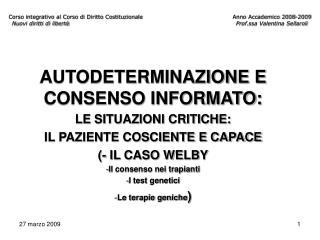 AUTODETERMINAZIONE E CONSENSO INFORMATO: LE SITUAZIONI CRITICHE: IL PAZIENTE COSCIENTE E CAPACE
