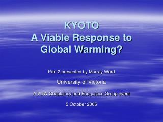 KYOTO A Viable Response to Global Warming