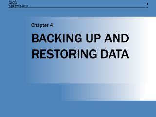 BACKING UP AND RESTORING DATA