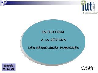 INITIATION  A LA GESTION DES RESSOURCES HUMAINES