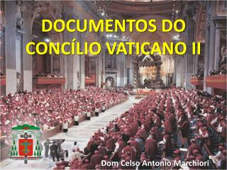 DOCUMENTOS DO CONCÍLIO VATICANO II