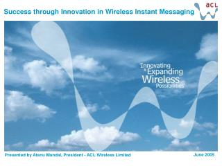 Success through Innovation in Wireless Instant Messaging