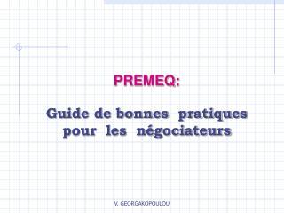 PREMEQ: Guide de bonnes  pratiques  pour  les  négociateurs