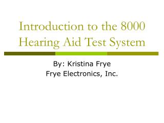 Introduction to the 8000 Hearing Aid Test System