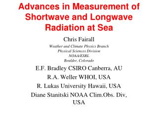Advances in Measurement of Shortwave and Longwave Radiation at Sea