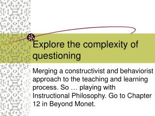 Explore the complexity of questioning