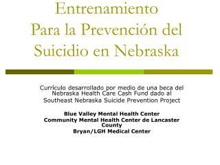 Entrenamiento  Para la Prevenci n del Suicidio en Nebraska