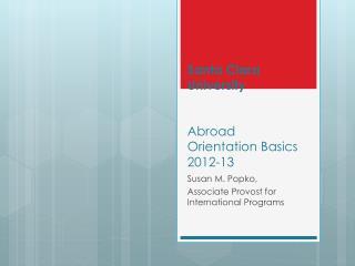 Santa Clara University Abroad Orientation Basics 2012-13